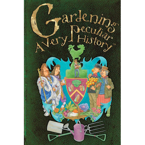 Gardening: A Very Peculiar History