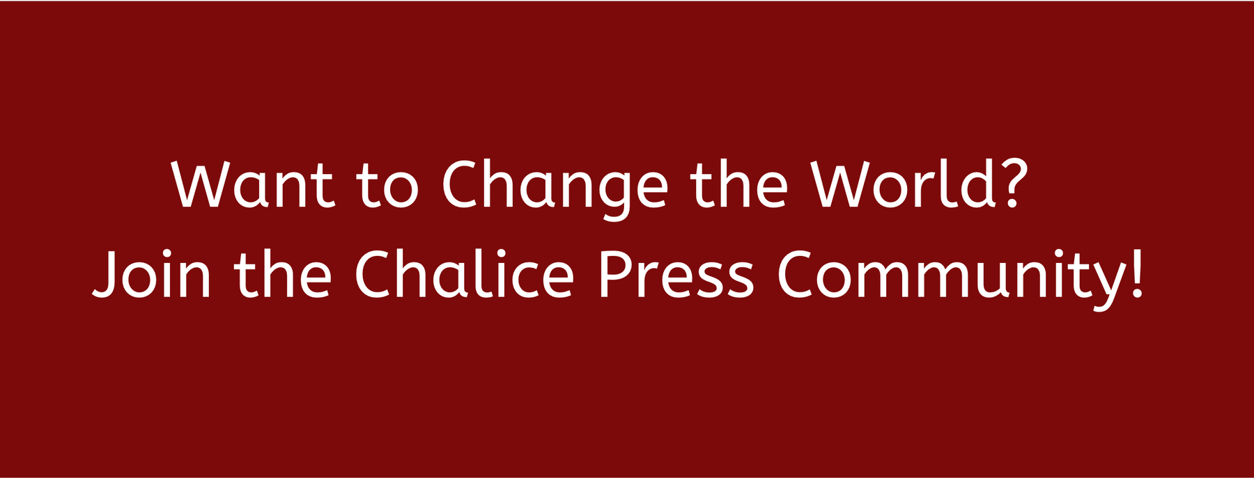 Join the Chalice Press Community for updates, news, and inspiration!