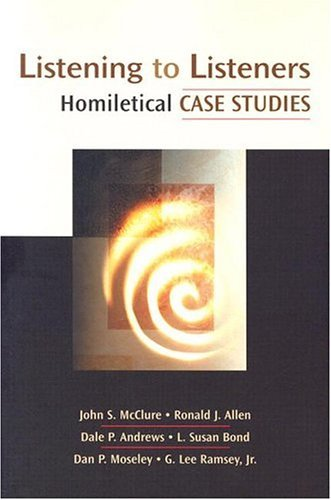 Listening to Listeners: Homiletical Case Studies Channels of Listening series