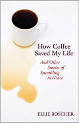 How Coffee Saved My Life