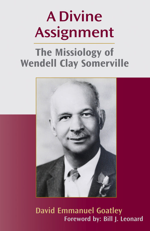 A Divine Assignment: The Missiology of Wendell Clay Somerville