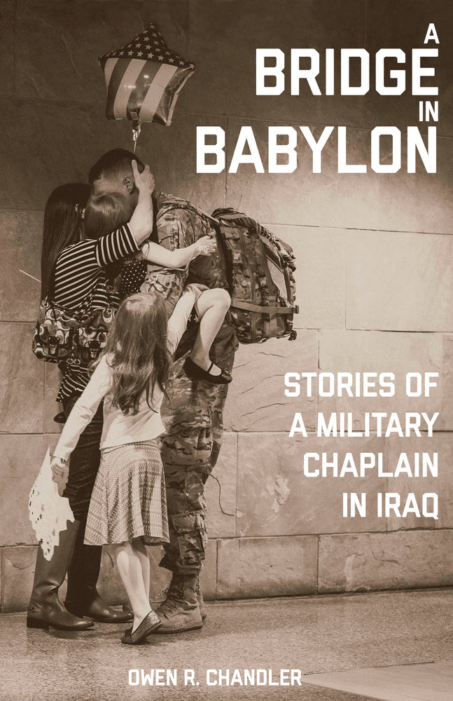 A Bridge in Babylon: Stories of a Military Chaplain in Iraq