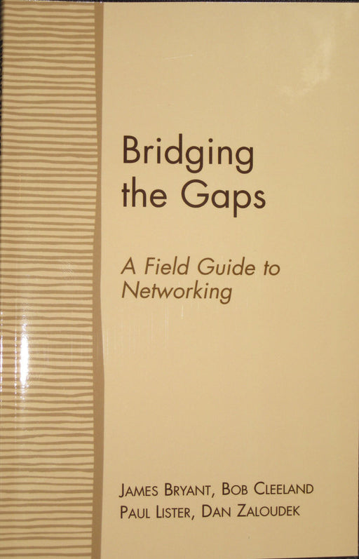 Bridging the Gaps: A Field Guide to Networking