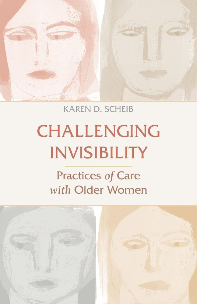 Challenging Invisibility: Practices of Care with Older Women