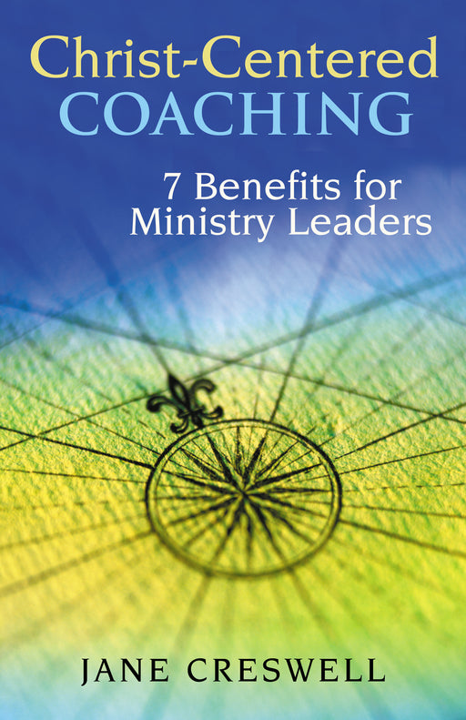 Christ-Centered Coaching 7 Benefits for Ministry Leaders