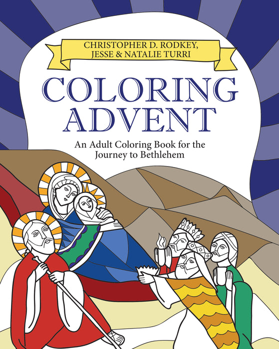 Coloring Advent: An Adult Coloring Book for the Journey to Bethlehem