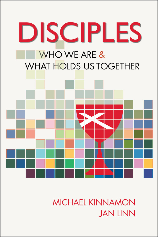 Disciples: Who We Are And What Holds Us Together