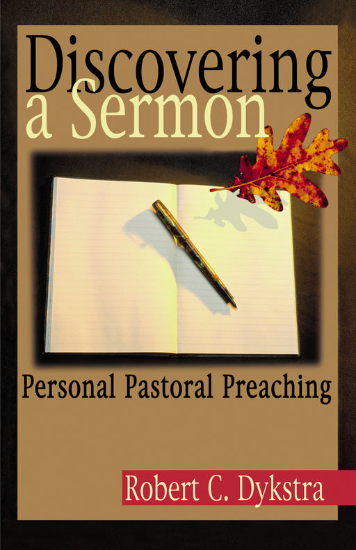 Discovering a Sermon: Personal Pastoral Preaching