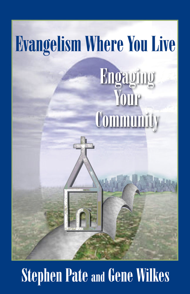 Evangelism Where You Live: Engaging Your Community