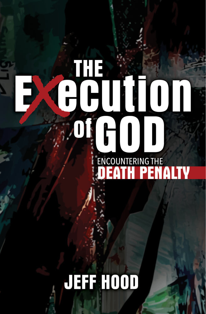 The Execution of God: Encountering the Death Penalty