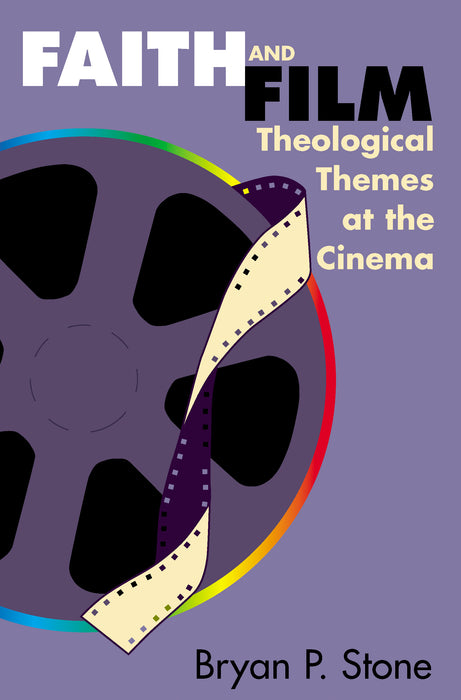 Faith and Film: Theological Themes at the Cinema