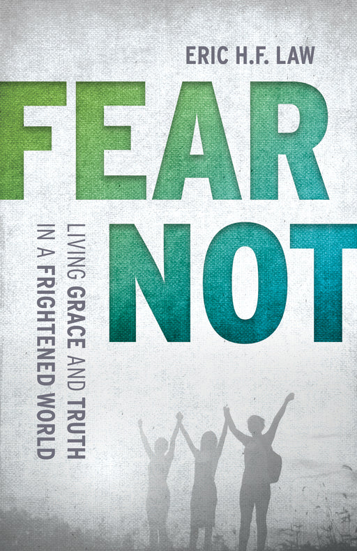 Fear Not: Living Grace and Truth in a Frightened World