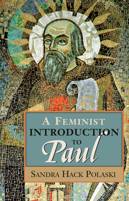 Feminist Introduction to Paul, A