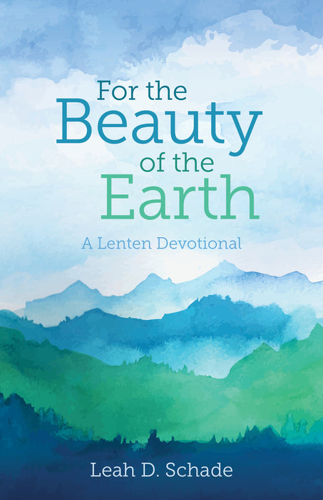 For the Beauty of the Earth: A Lenten Devotional (Perfect Bound)
