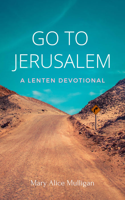 Go to Jerusalem: A Lenten Devotional (Downloadable PDF)