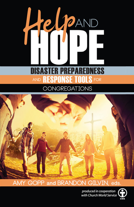 Help and Hope: Disaster Preparedness and Response Tools for Congregations