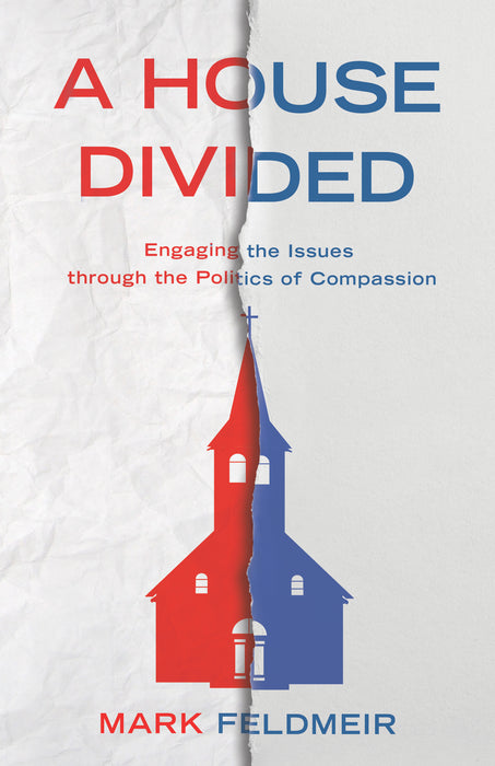 A House Divided: Engaging the Issues through the Politics of Compassion