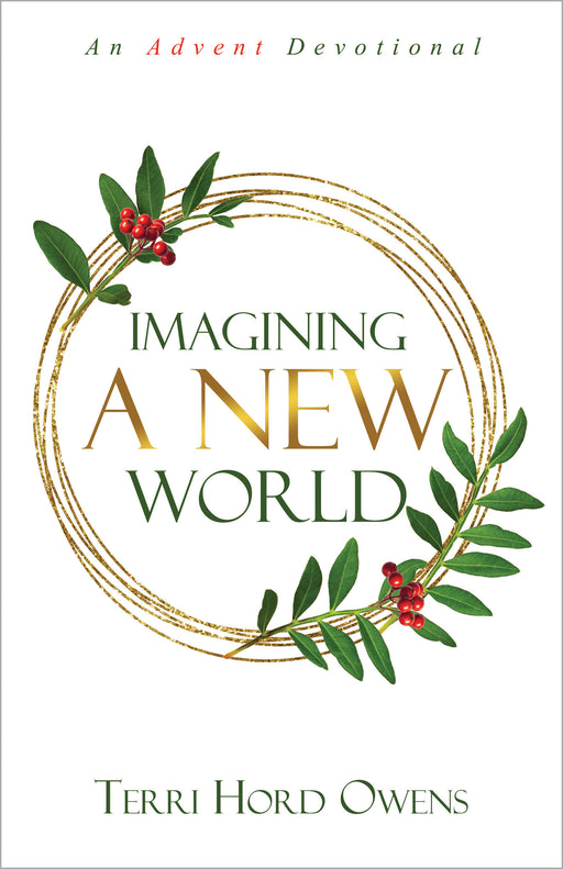 Imagining A New World: An Advent Devotional (Email Subscription ONLY)