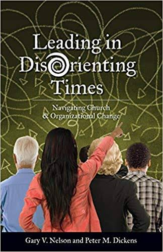 Leading in DisOrienting Times: Navigating Church & Organizational Change