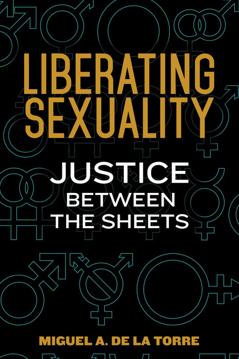 Liberating Sexuality: Justice Between The Sheets