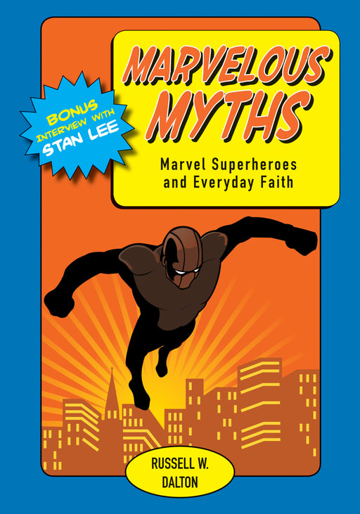 Marvelous Myths: Marvel Superheroes and Everyday Faith
