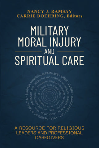 Military Moral Injury and Spiritual Care