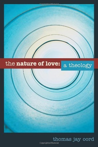 Nature of Love, The: A Theology