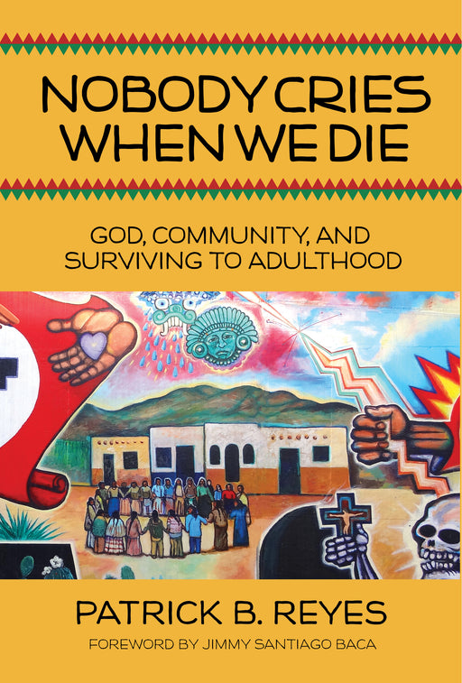 Nobody Cries When We Die: God, Community, and Surviving to Adulthood