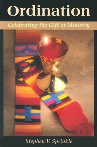Ordination: Celebrating the Gift of Ministry