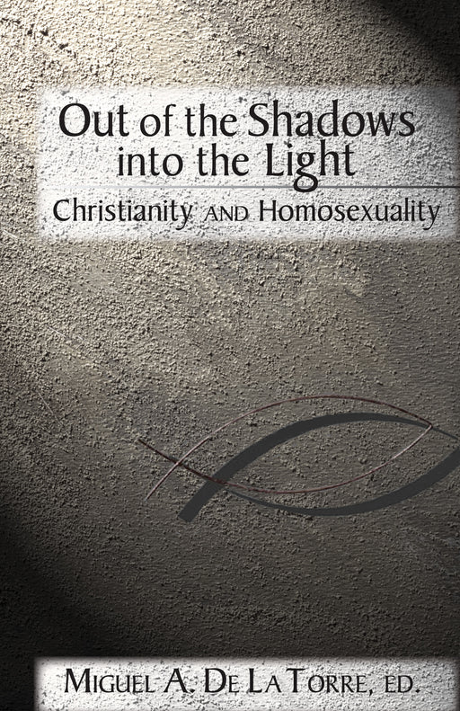 Out of the Shadows, into the Light: Christianity and Homosexuality