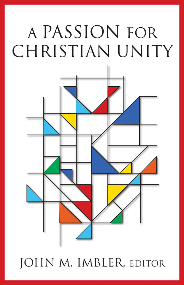 Passion for Christian Unity, A : Essays in Honor of William Tabbernee
