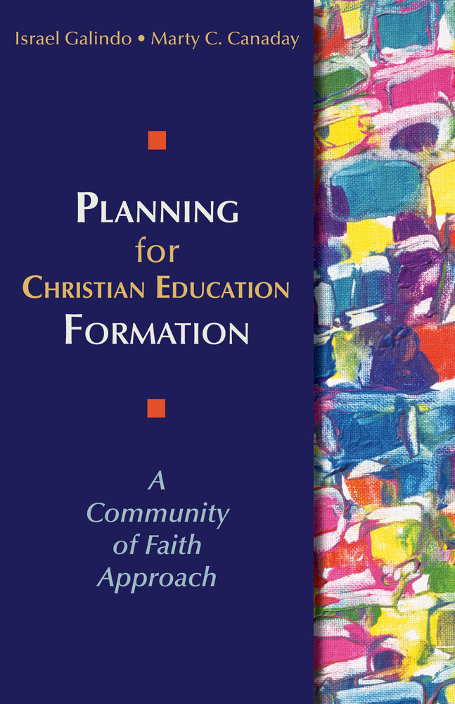 Planning for Christian Education Formation: A Community of Faith Approach