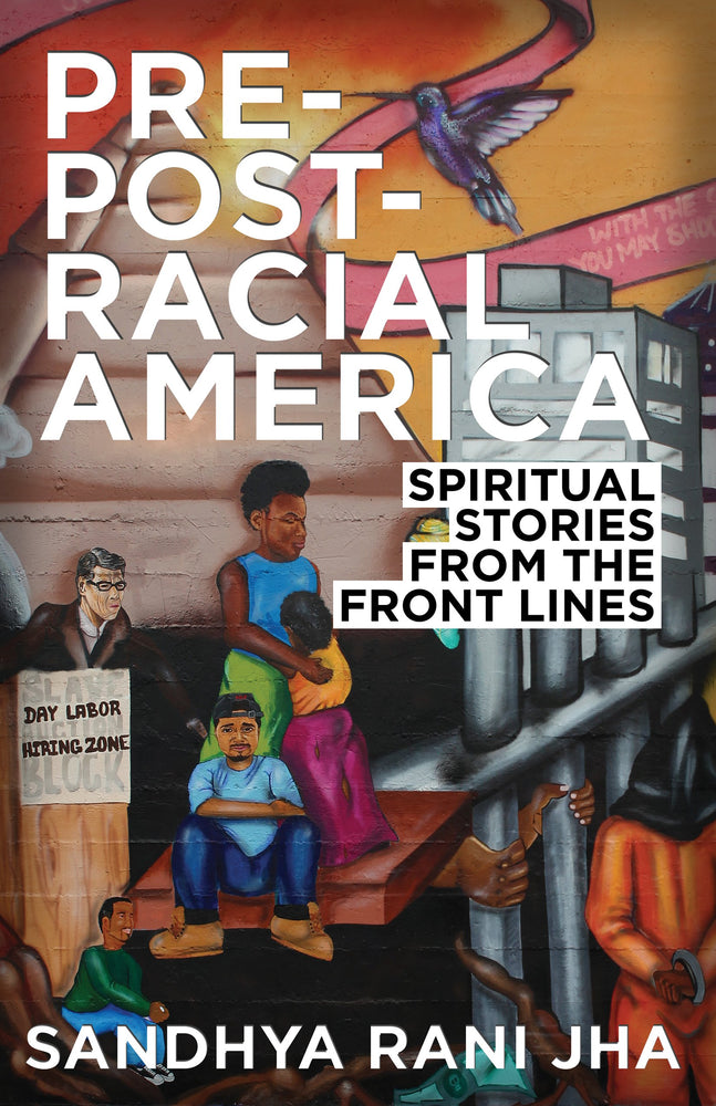 Pre-Post-Racial America--Hardcover: Spiritual Stories from the Front Lines