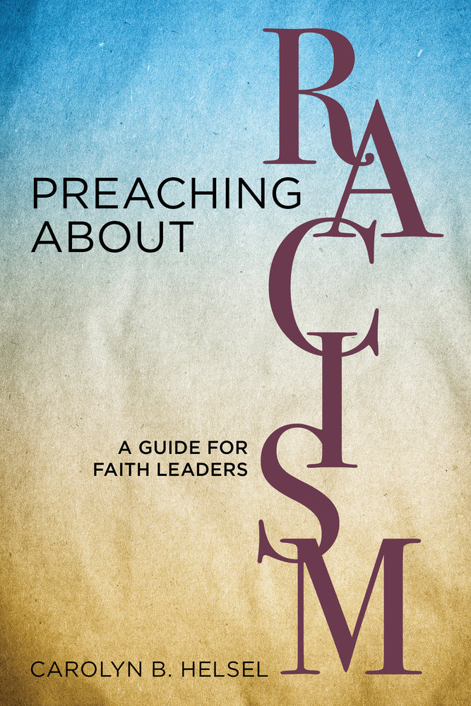 Preaching about Racism: A Guide for Faith Leaders