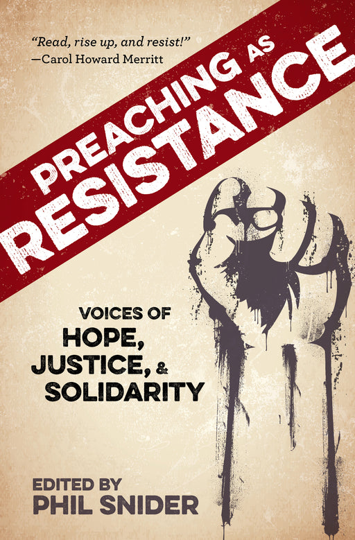 Preaching as Resistance: Voices of Hope, Justice, and Solidarity