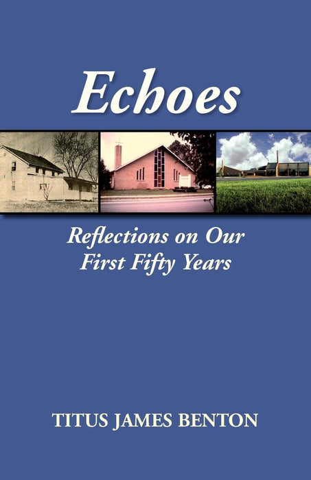 Echoes: Reflections on Our First Fifty Years