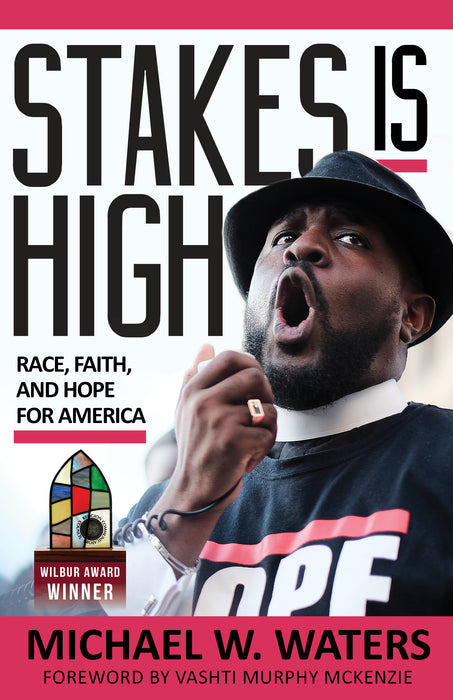 Stakes Is High: Race, Faith, and Hope for America
