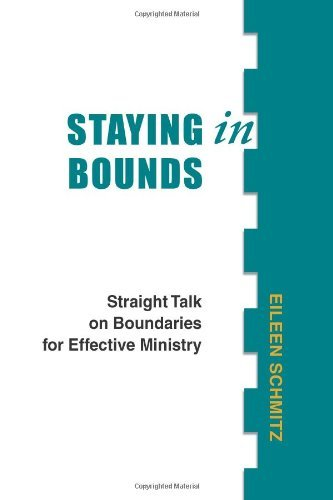 Staying in Bounds: Straight Talk on Boundaries for Effective Ministry
