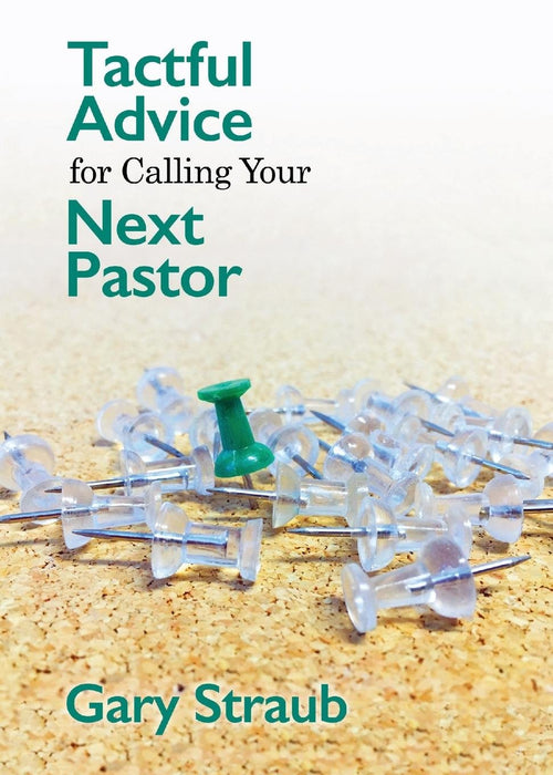 Tactful Advice for Calling Your Next Pastor
