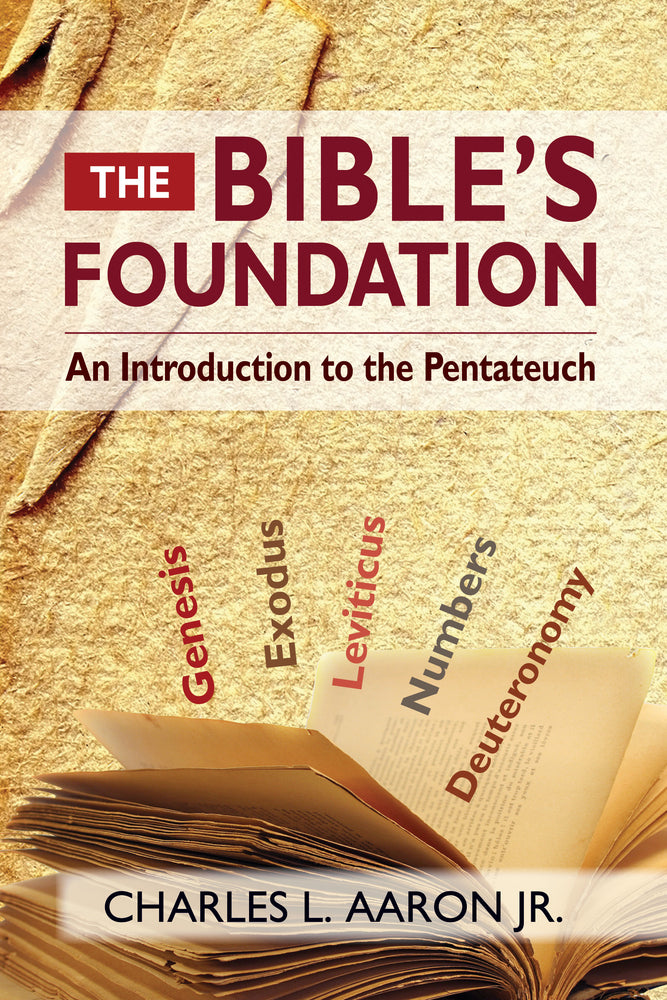 The Bibles Foundation: An Introduction to the Pentateuch