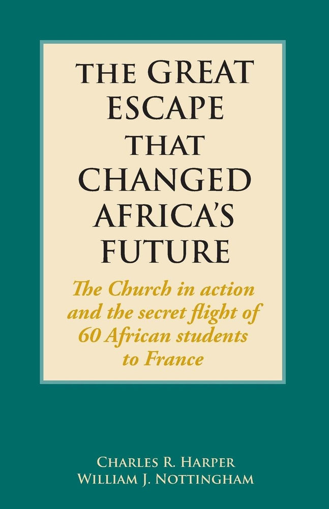 The Great Escape that Changed Africa's Future: The Secret Flight of 60 African Students to France
