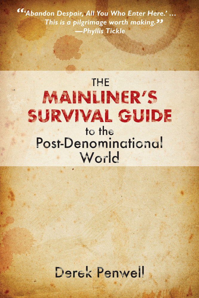 The Mainliner's Survival Guide: to the Post-Denominational World