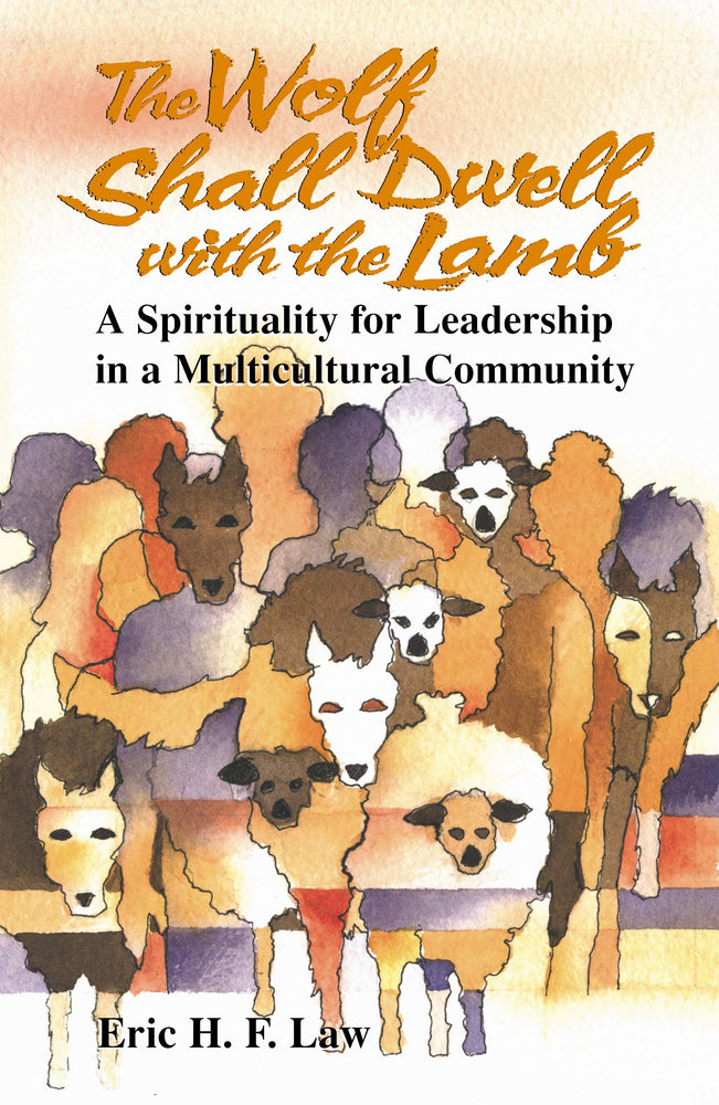 The Wolf Shall Dwell with the Lamb: A Spirituality for Leadership in a Multicultural Community