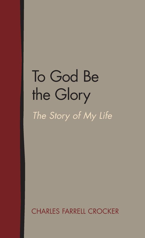 To God Be the Glory: The Story of My Life