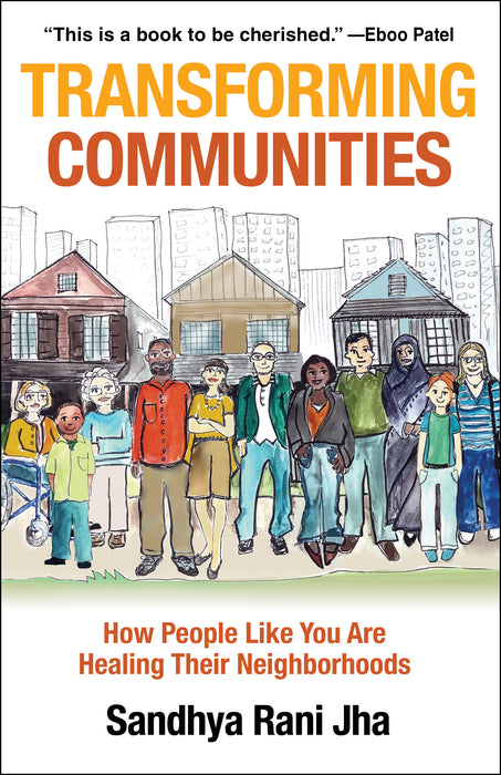 Transforming Communities: How People Like You are Healing Their Neighborhood