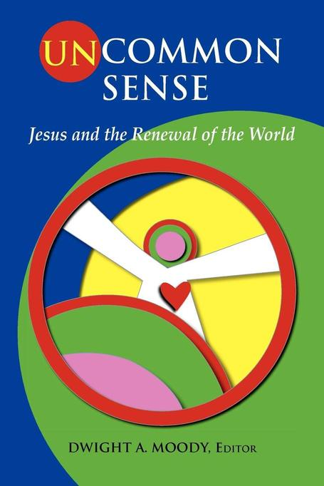 Uncommon Sense (Hardcover): Jesus and the Renewal of the World