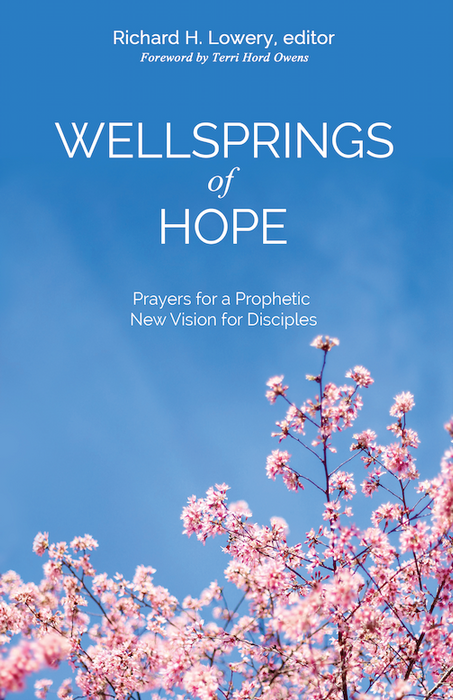 Wellsprings of Hope: Prayers for a Prophetic New Vision for Disciples