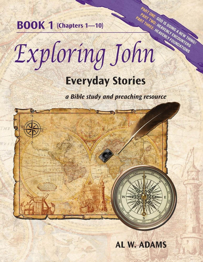 Exploring John, Book 1: Everyday Stories, a Bible Study and Preaching Resource