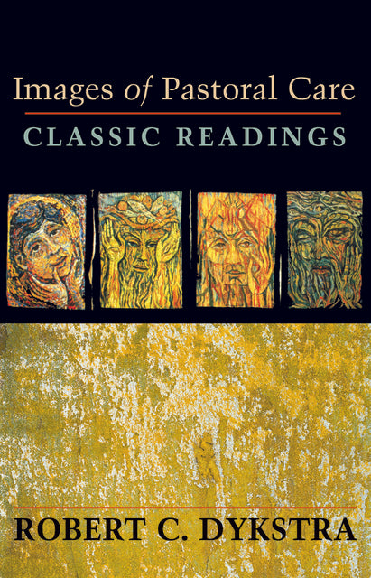 Images of Pastoral Care : Classic Readings