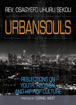 Urbansouls: reflections on youth, religion, and hip-hop culture
